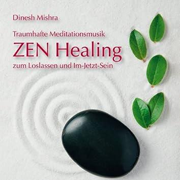 ZEN Healing: Traumhafte Meditationsmusik