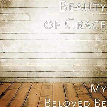 My Beloved Be