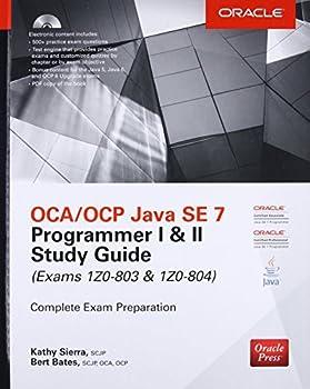 OCA/OCP Java SE 7 Programmer I & II Study Guide  Exams 1Z0-803 & 1Z0-804   Certification Press