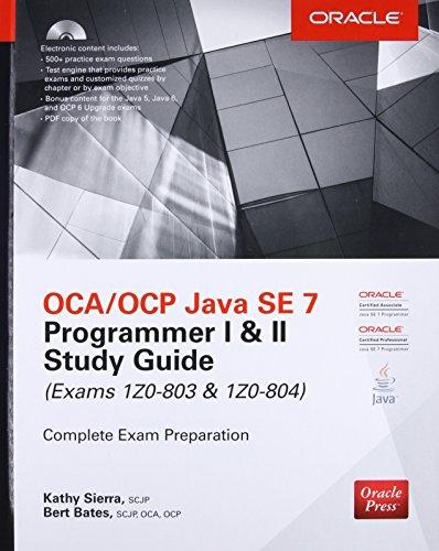 OCA/OCP Java SE 7 Programmer I & II Study Guide (Exams 1Z0-803 &...