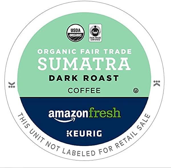 AmazonFresh 80 Ct Organic Fair Trade K Cups Sumatra Dark Roast Keurig K Cup Brewer Compatible