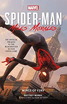 Marvel's Spider-Man: Miles Morales – Wings of Fury (Marvels Spider-man: Miles Morales) by [Brittney Morris]