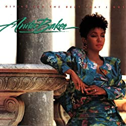 Best Jazz Songs Anita Baker Giving You The That I Got 1988