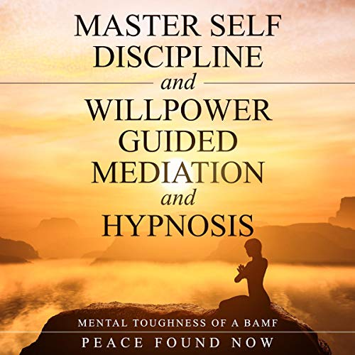 Master Self-Discipline and Willpower: Guided Meditation and Hypnosis audiobook cover art
