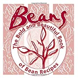 The Bold And Beautiful Book Of Bean Recipes: An Annotated Cookbook of Washington State Department Of Health Recipes