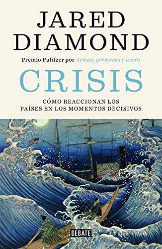 [画像:Crisis: Cómo reaccionan los países en los momentos decisivos / Upheaval: Turning Points for Nations in Crisis]