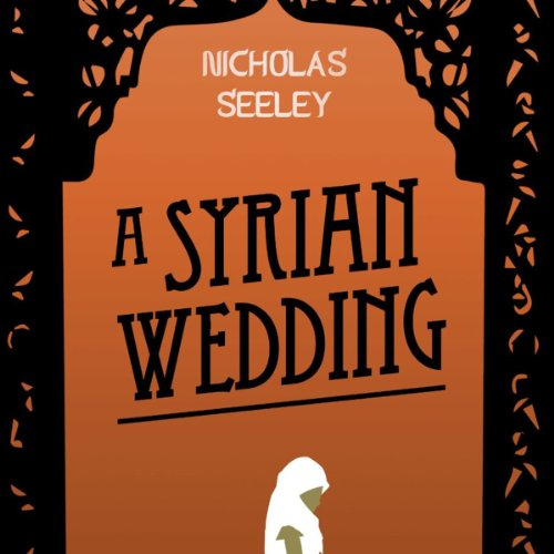 A Syrian Wedding audiobook cover art