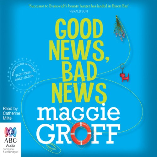 Good News, Bad News     A Scout Davis Investigation, Book 2              By:                                                                                                                                 Maggie Groff                               Narrated by:                                                                                                                                 Catherine Milte                      Length: 11 hrs and 27 mins     8 ratings     Overall 4.3