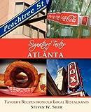 Signature Tastes of Atlanta: Favorite Recipes of Our Local Restaurants