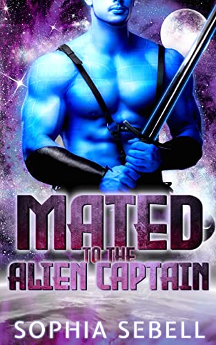 Mated to the Alien Captain: A Sci-fi Alien Romance (Metagalactic Mates Book 4)