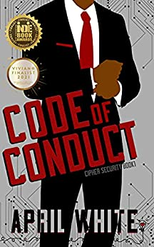 Code of Conduct: A Sexy Romantic Suspense (Cipher Security Book 1) by [Smartypants Romance, April White]