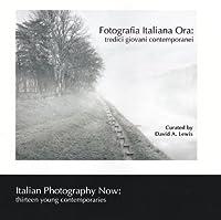 Fotografia Italiana Ora/ Italian Photography Now: tredici giovani contemporanei/ Thirteen Young Contemporaries