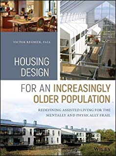 Housing Design for an Increasingly Older Population: Redefining Assisted Living for the Mentally and Physically Frail