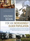 Housing Design for an Increasingly Older Population: Redefining Assisted Living for the Me...
