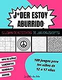 J*der Estoy Aburrido El Libro de Actividades de los Adolescentes: 100 Juegos para Niños de 12 a 17...