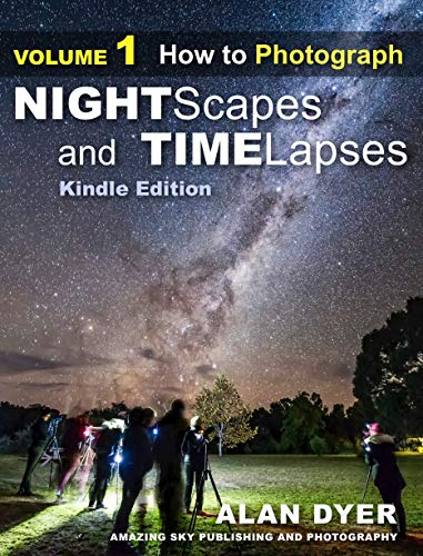 How to Photograph Nightscapes and Time-Lapses: Volume 1 (Nightscapes & Time-Lapses) (English Edition)
