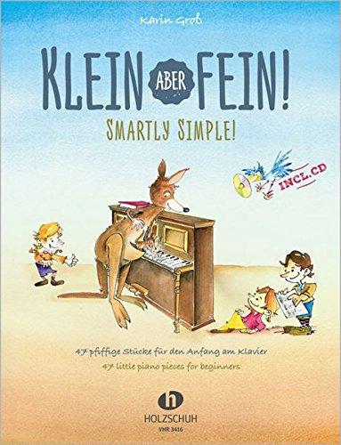 Klein aber fein! - Smartly Simple: 47 pfiffige Stücke für den Anfang am Klavier (mit CD)/47 little piano pieces for beginners