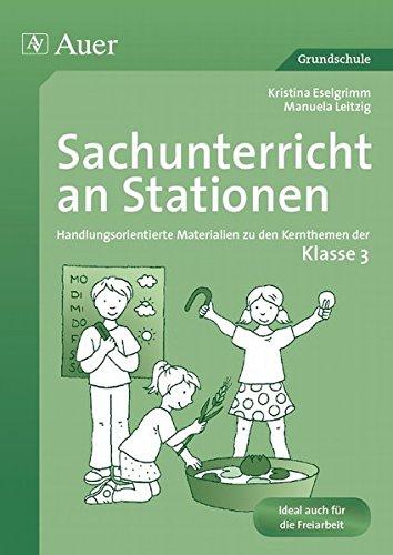 Sachunterricht an Stationen 3: Handlungsorientierte Materialien zu den Kernthemen der Klasse 3 (Stationentraining Grundschule Sachunter.)