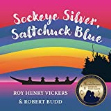 Sockeye Silver, Saltchuck Blue (First West Coast Books, 3)