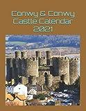 Conwy & Conwy Castle Calendar 2021