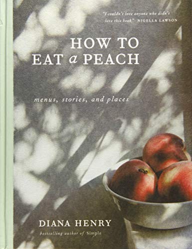 How to Eat a Peach: Menus, Stories …