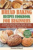 Best Bread Recipes - Bread Baking Recipes Cookbook for Beginners: A Guide Review