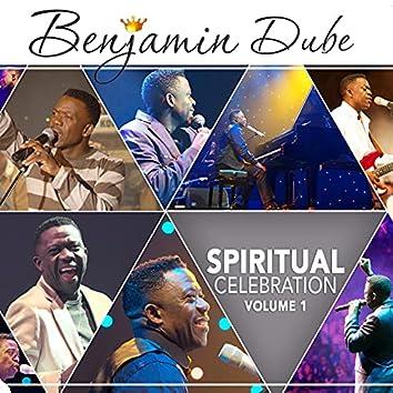 Benjamin Dube - Spiritual Celebration, Vol.1