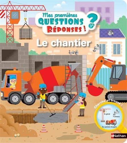 Le chantier - Questions/Réponses - Dès 3 ans