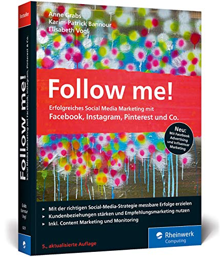 Follow me!: Erfolgreiches Social Media Marketing mit Facebook,...