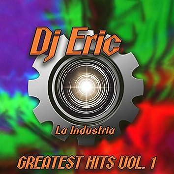 Dj Eric la Industria Greatest Hits, Vol. 1