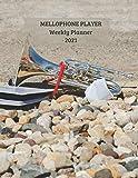 Mellophone Player Weekly Planner 2021: Mellophone Player Gift Idea For Men & Women Musicians | Mellophone Player Weekly Planner Music Note Book | To Do List & Notes Sections | Calendar Views