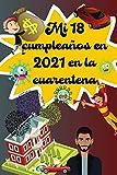 Mi 18 Cumpleaños En 2021 En La Cuarentena: Un Regalo De 18 Años Para Una Chica Excepcional | Un Diario Perfecto O Un Libro De Ideas Para El 2021