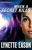 Image of When a Secret Kills: A Novel (Deadly Reunions)