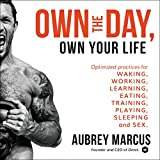 Own the Day, Own Your Life: Optimized Practices for Waking, Working,...