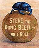 Steve The Dung Beetle: On A Roll