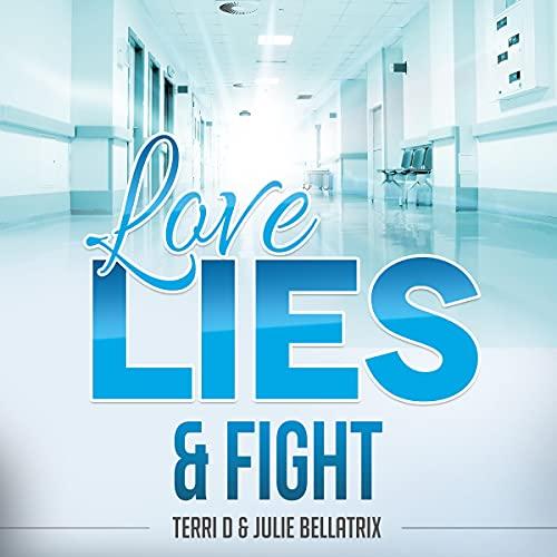 Love, Lies & Fight Audiobook By Terri D, Julie Bellatrix cover art
