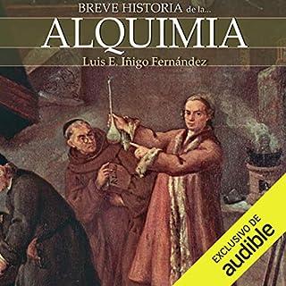 Breve historia de la alquimia                   By:                                                                                                                                 Luis Enrique Íñigo Fernández                               Narrated by:                                                                                                                                 Gonzalo Otero                      Length: 5 hrs and 29 mins     8 ratings     Overall 4.0