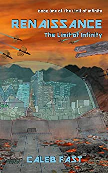 Renaissance: The Limit of Infinity by [Caleb Fast]