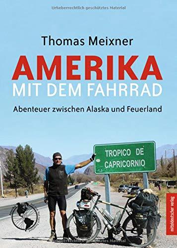 Amerika mit dem Fahrrad: Abenteuer zwischen Alaska und Feuerland