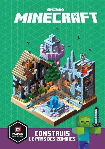 Minecraft : Construis le pays des zombies - Livre officiel Mojang - De 8 à 13 ans