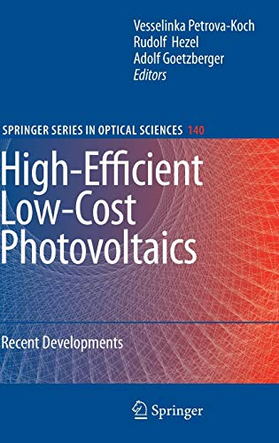 High-Efficient Low-Cost Photovoltaics: Recent Developments (Springer Series in Optical Sciences, 140)