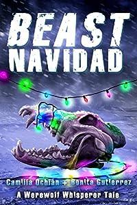 Beast Navidad: An Urban Fantasy With Bite (The Werewolf Whisperer Series)