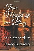 Twee Meisjes op een Brug: Het verleden gewe(c)kt (Dutch Edition)