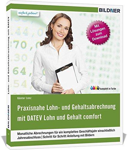 Datev Lohn und Gehalt Comfort (2017): Das komplette Lernbuch für Einsteiger