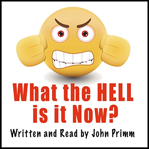 What the Hell Is It Now? audiobook cover art