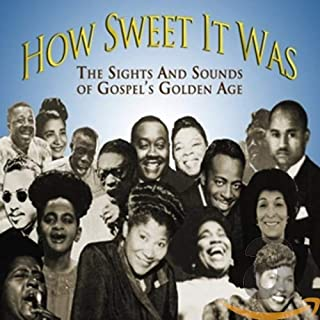How Sweet It Was: the Sights & Sounds of Gos