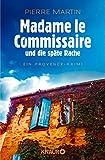 Madame le Commissaire und die späte Rache: Ein Provence-Krimi (Ein Fall für Isabelle Bonnet, Band 2) - Pierre Martin