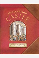Life in an Irish Castle: The Journal of a 17th Century Castles in Times of Peace and War Hardcover