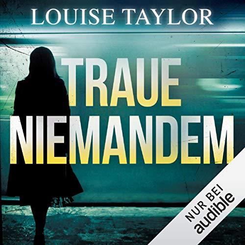Traue niemandem                   By:                                                                                                                                 Louise Taylor                               Narrated by:                                                                                                                                 Elisabeth Günther                      Length: 11 hrs and 17 mins     Not rated yet     Overall 0.0