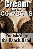 Cream for the Cowboys 2: Punished by the Ranch Hand - BDSM Hucow (Down on the Dairy Farm)